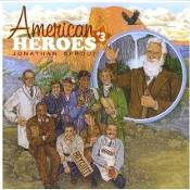 Jonathan Sprout - American Heroes 3 CD