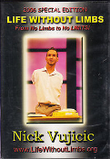 Life Without Limbs - Nick Vujicic (Special Edition DVD 2006)