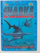 Wild, Wild World  - Sharks and other Dangerous Fish (used)