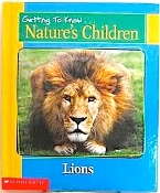 Getting to Know Nature's Children: Lions / Pandas (Grades 2 - 5)