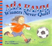 Mia Hamm - Winners Never Quit! (used softcover)