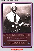 Sojourner Truth: Ain't I a Woman? by Patricia McKissack (used)