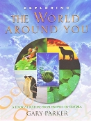 Exploring the World Around You by Gary Parker (new paperback)