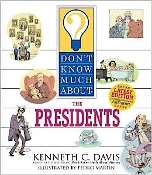 Don't Know Much About the Presidents by Kenneth Davis