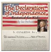 The Declaration of Independence (Restated for Kids) Sue Dickson