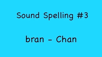 Sound Spelling Video #3 (bran - Chan) mp4 Reading with Phonics